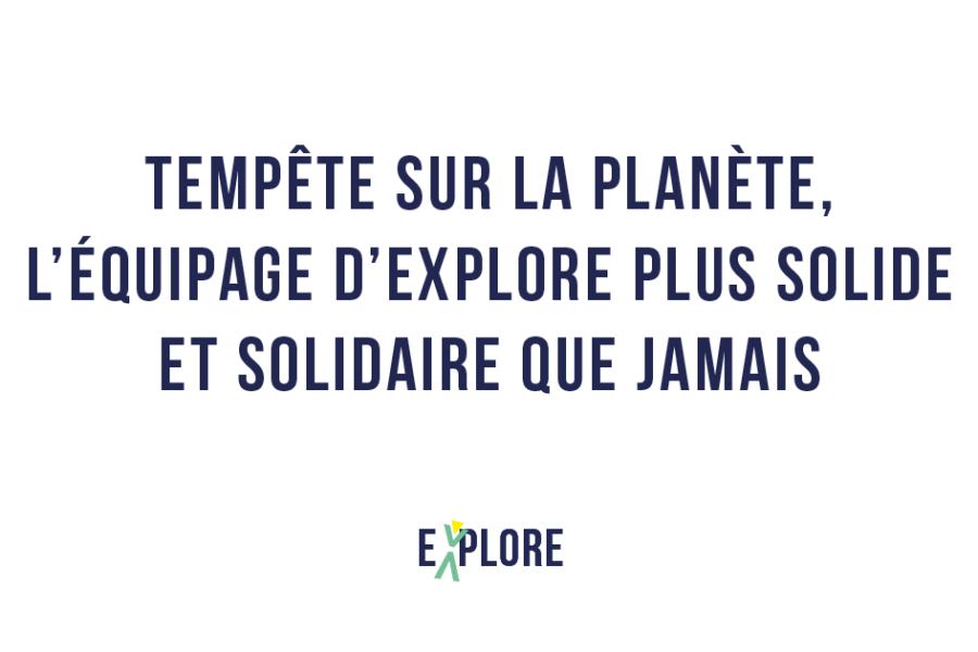 Têmpete sur la planète : l'équipage d'Explore plus solide et solidaire que jamais