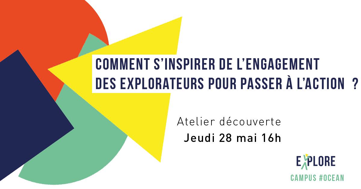 """Atelier découverte jeudi 28 mai à 16h00 """"Comment s'inspirer des explorateurs pour passer à l'action ?"""""""