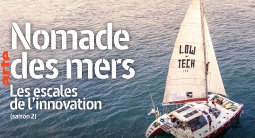 Low-tech Lab : la saison 2 de la série documentaire Nomade des Mers débarque sur Arte le 8 février !